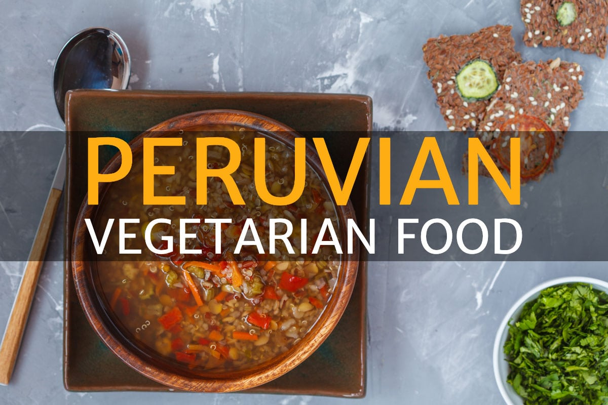 Peruvian vegetarian food
