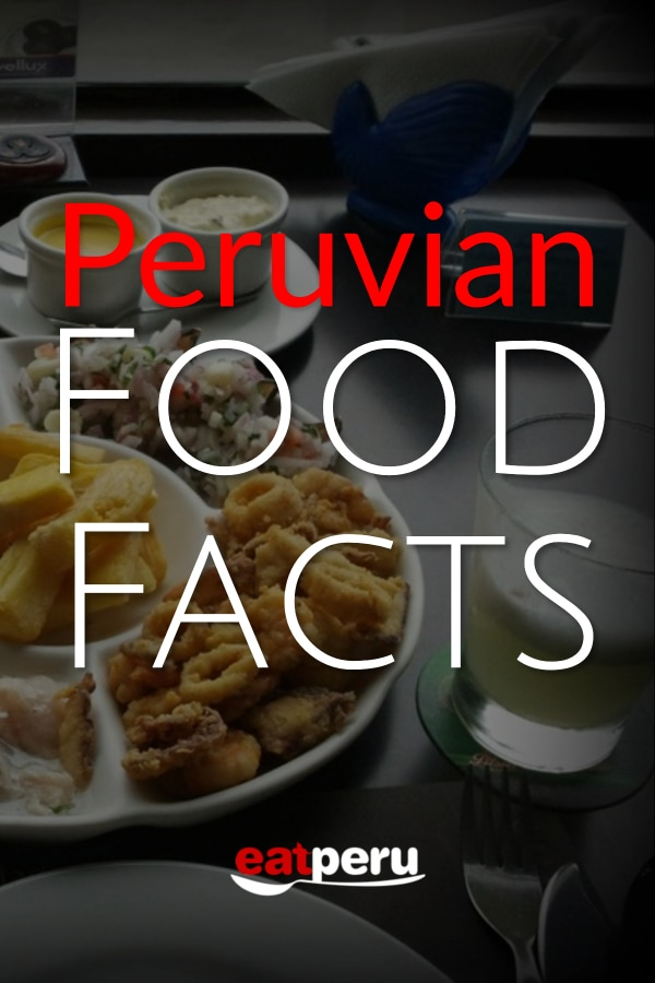 Peru Food Facts: Stuff You Need To Know