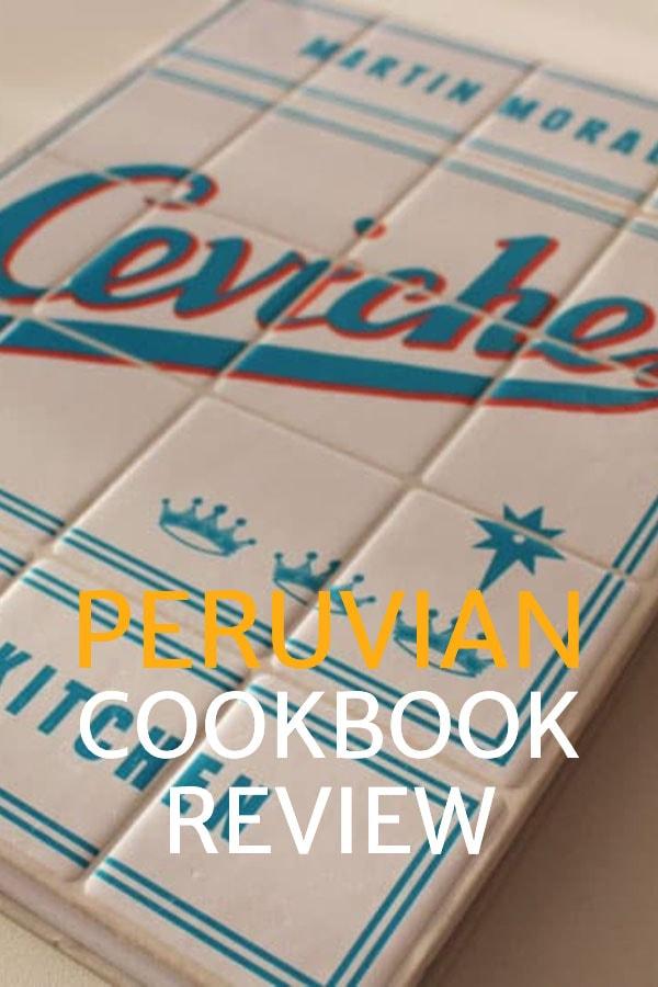 peruvian cookbook review - Ceviche by Martin Morales