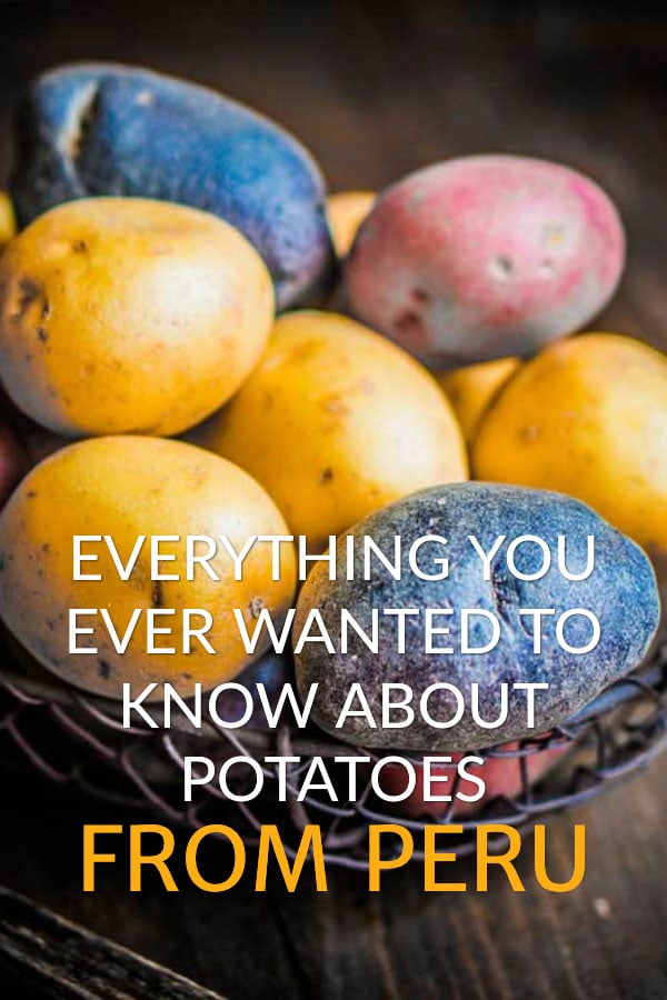 Potatoes from Peru - A history and culinary journey
