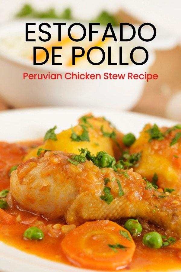 Estofado de Pollo Peruvian Chicken Stew Recipe