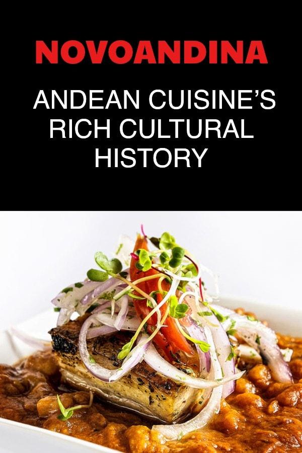 Novoandina Peruvian Food | Andean Cuisine's Rich Cultural History