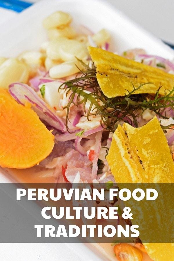 Peru's Food Culture & Traditions