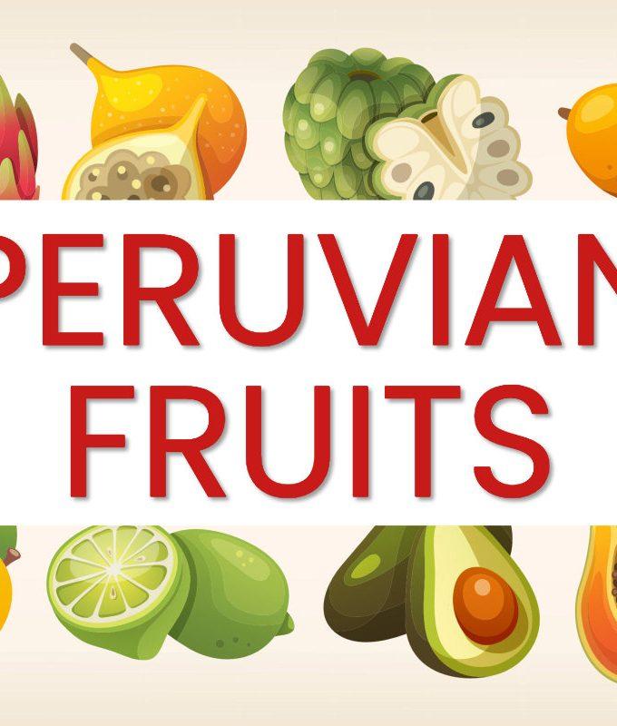 The best Peruvian fruits