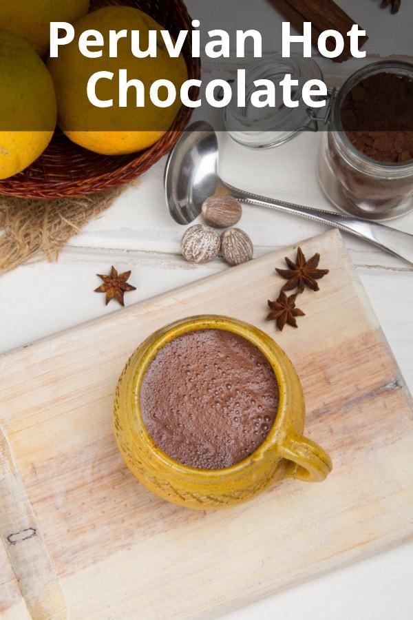 Peruvian Hot Chocolate Recipe
