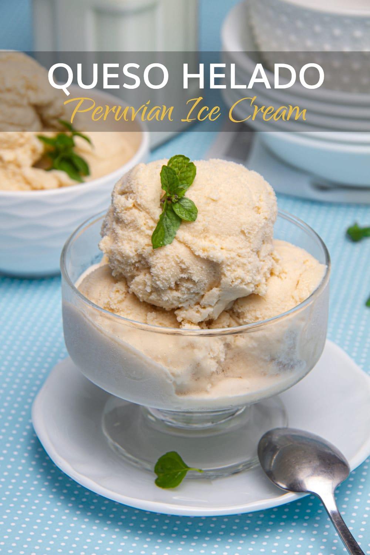Queso Helado Peruvian Ice Cream Recipe